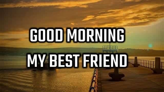 Good Morning Message For Best Friend