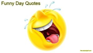 Funny Day Quotes