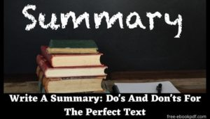 Write A Summary: Do's And Don'ts For The Perfect Text