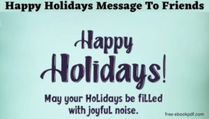 Happy Holidays Message To Friends