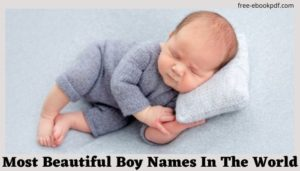 Most Beautiful Boy Names In The World