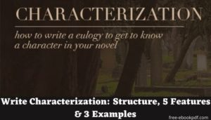 Write Characterization: Structure, 5 Features & 3 Examples