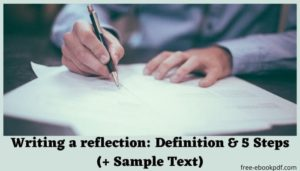 Writing a reflection: Definition & 5 Steps (+ Sample Text)
