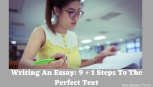 Writing An Essay: 9 + 1 Steps To The Perfect Text
